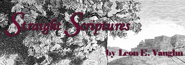 Straight Sciptures - Selected Scriptures Arranged by Topic for Latter-Day Saints